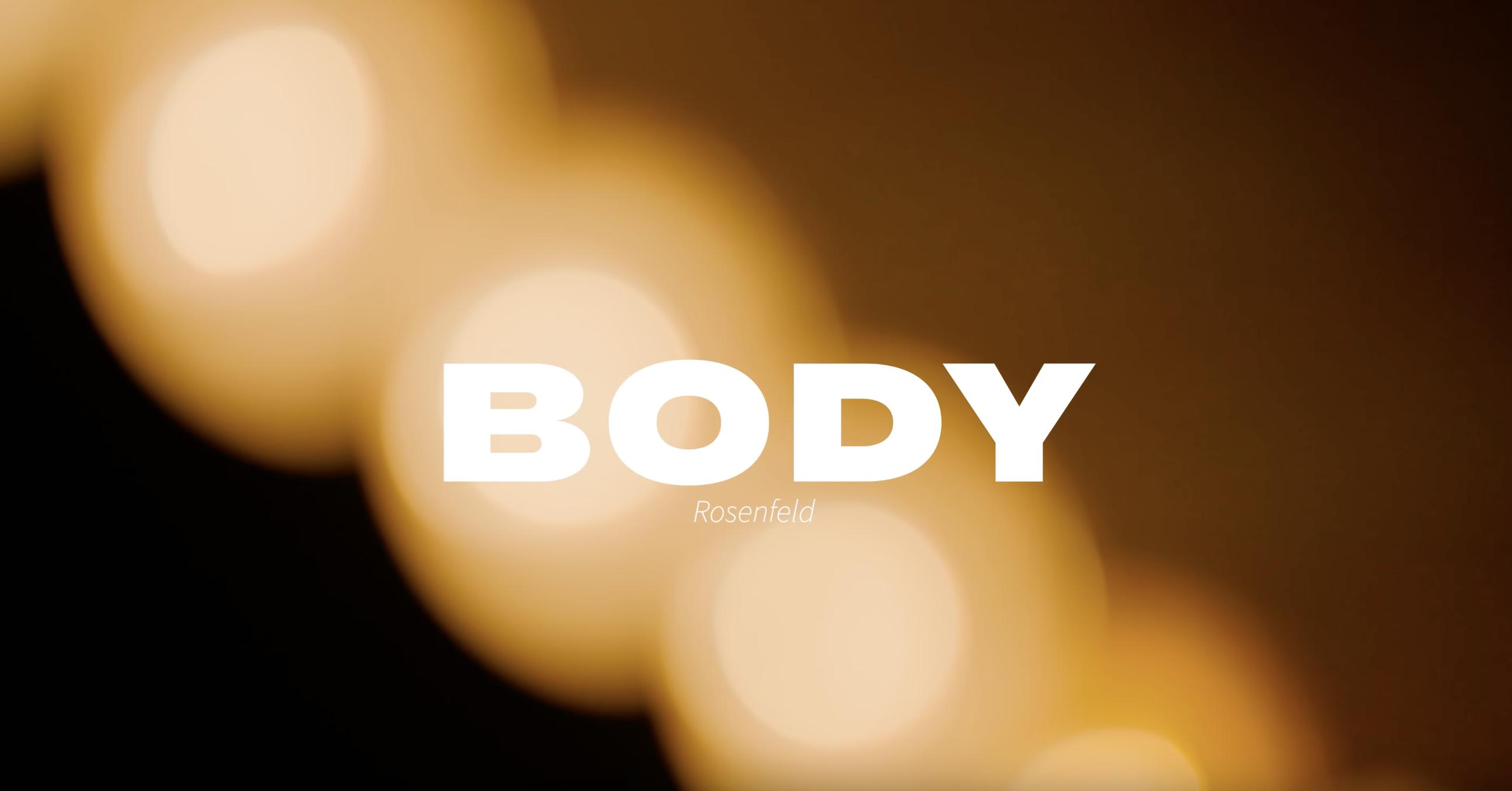 Rosenfeld – Body